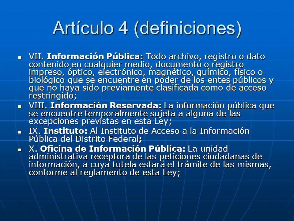 Artículo 4 (definiciones) VII. Información Pública: Todo archivo, registro o dato contenido en cualquier medio, documento o registro impreso, óptico,