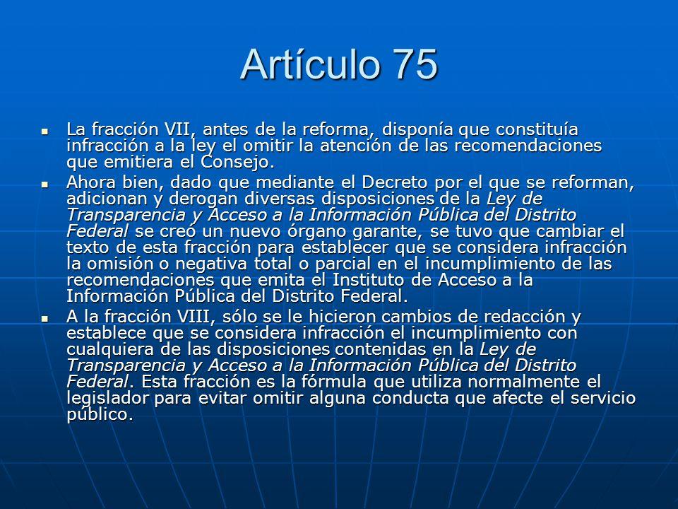 Artículo 75 La fracción VII, antes de la reforma, disponía que constituía infracción a la ley el omitir la atención de las recomendaciones que emitier