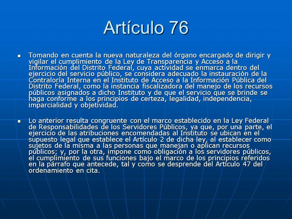 Artículo 76 Tomando en cuenta la nueva naturaleza del órgano encargado de dirigir y vigilar el cumplimiento de la Ley de Transparencia y Acceso a la I