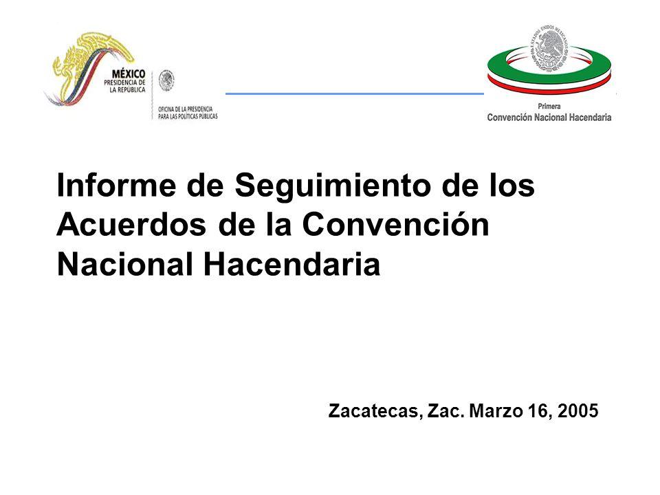 Informe de Seguimiento de los Acuerdos de la Convención Nacional Hacendaria Zacatecas, Zac.