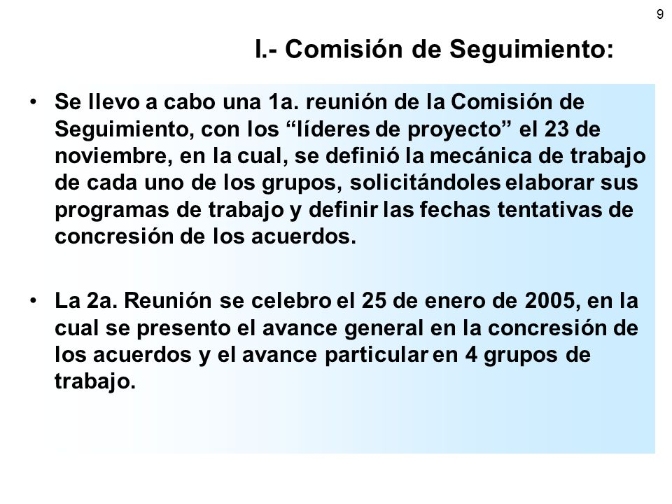 9 I.- Comisión de Seguimiento: Se llevo a cabo una 1a.