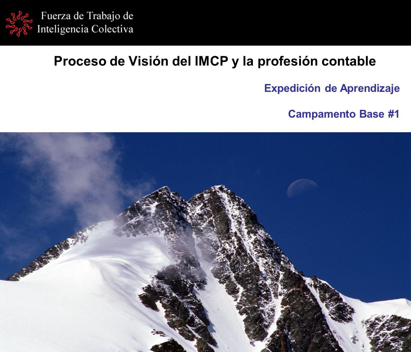 Proceso de Visión del IMCP y la profesión contable Expedición de Aprendizaje Campamento Base #1