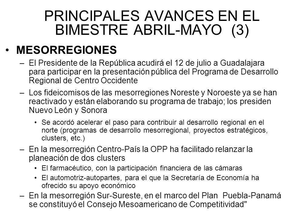 PRINCIPALES AVANCES EN EL BIMESTRE ABRIL-MAYO (3) MESORREGIONES –El Presidente de la República acudirá el 12 de julio a Guadalajara para participar en