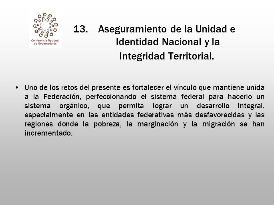 13.Aseguramiento de la Unidad e Identidad Nacional y la Integridad Territorial.