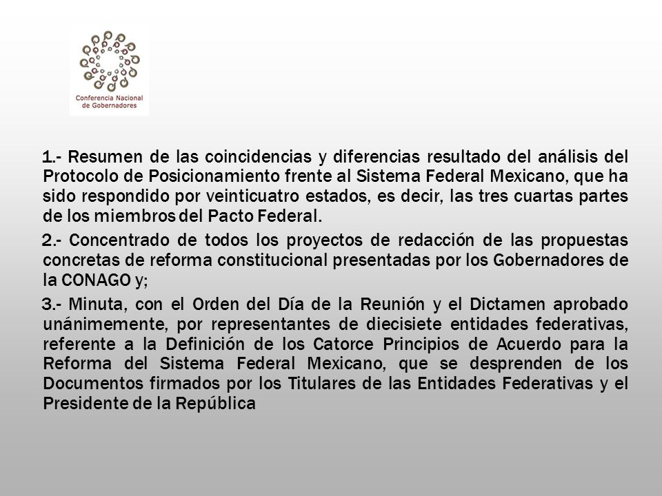 1.- Resumen de las coincidencias y diferencias resultado del análisis del Protocolo de Posicionamiento frente al Sistema Federal Mexicano, que ha sido respondido por veinticuatro estados, es decir, las tres cuartas partes de los miembros del Pacto Federal.