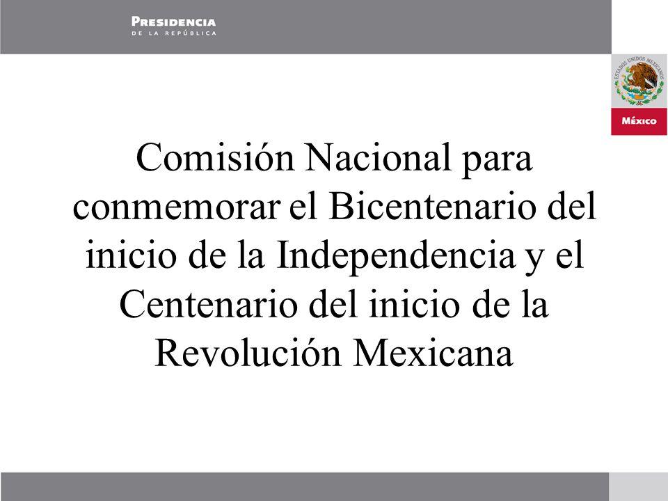 Comisión Nacional para conmemorar el Bicentenario del inicio de la Independencia y el Centenario del inicio de la Revolución Mexicana