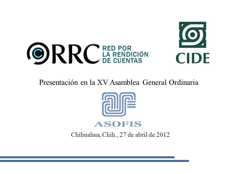Presentación en la XV Asamblea General Ordinaria Chihuahua, Chih., 27 de abril de 2012