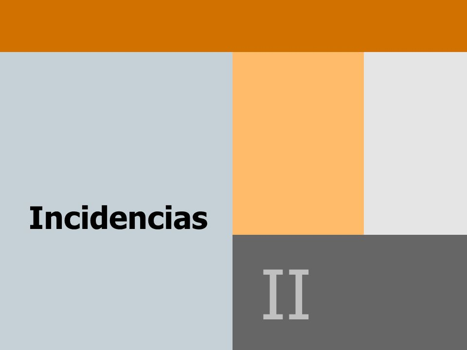 Incidencias II