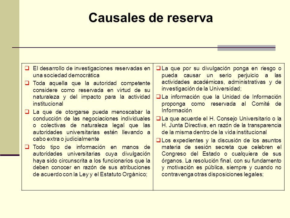 Causales de reserva El desarrollo de investigaciones reservadas en una sociedad democrática Toda aquella que la autoridad competente considere como re