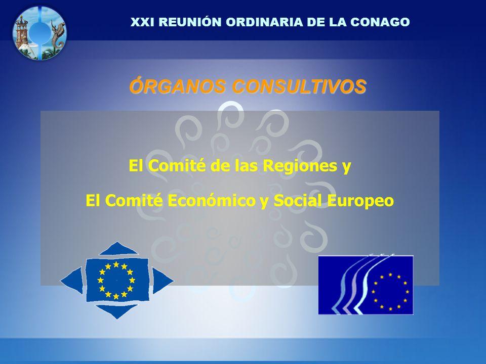 XXI REUNIÓN ORDINARIA DE LA CONAGO ÓRGANOS CONSULTIVOS El Comité de las Regiones y El Comité Económico y Social Europeo