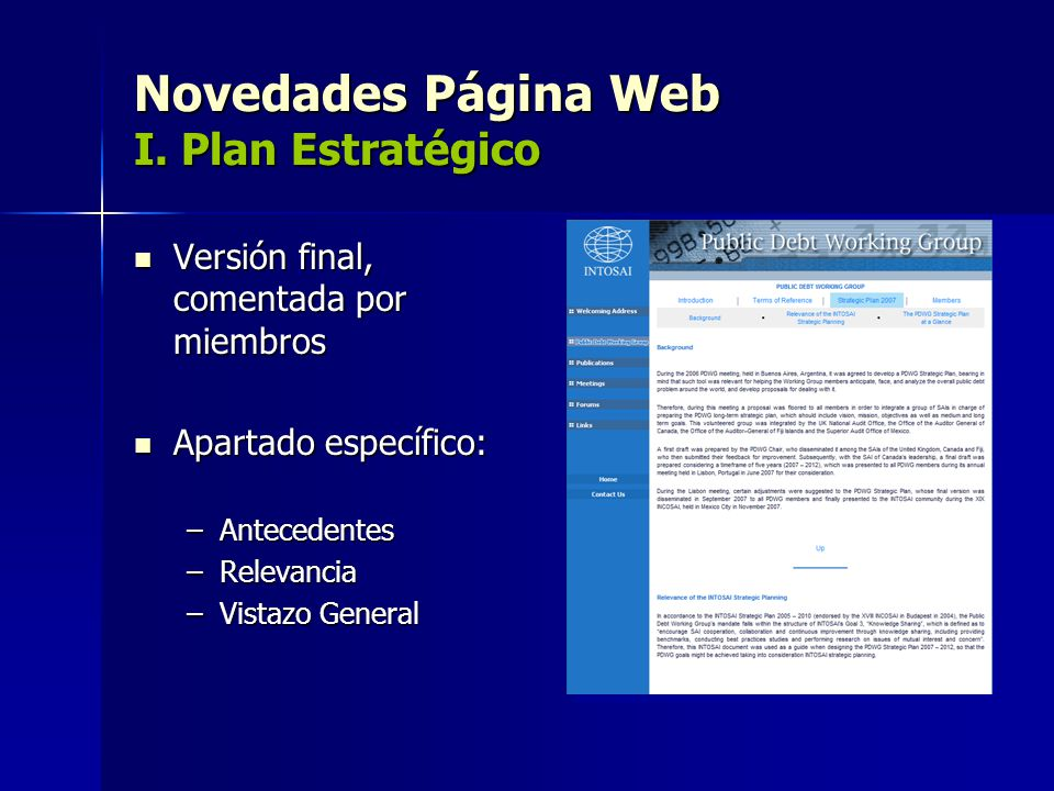 Novedades Página Web I. Plan Estratégico Versión final, comentada por miembros Versión final, comentada por miembros Apartado específico: Apartado esp
