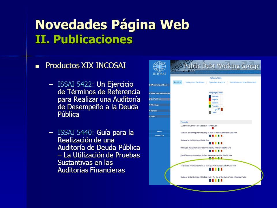 Novedades Página Web II. Publicaciones Productos XIX INCOSAI Productos XIX INCOSAI –ISSAI 5422: Un Ejercicio de Términos de Referencia para Realizar u
