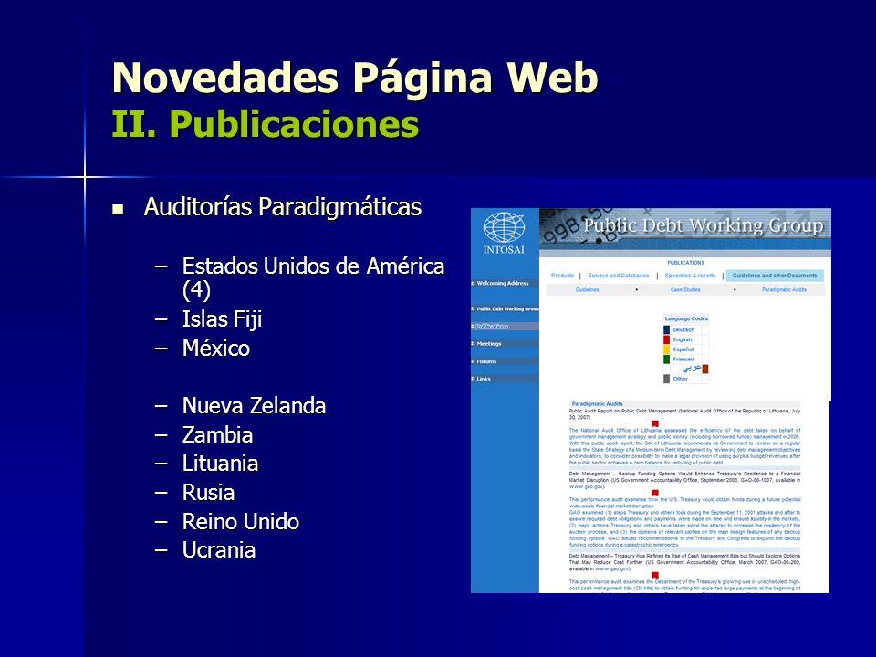 Novedades Página Web II. Publicaciones Auditorías Paradigmáticas Auditorías Paradigmáticas –Estados Unidos de América (4) –Islas Fiji –México –Nueva Z