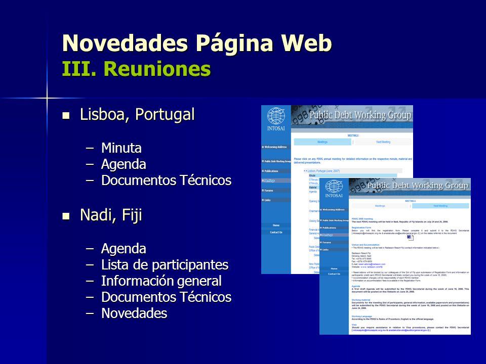 Novedades Página Web III. Reuniones Lisboa, Portugal Lisboa, Portugal –Minuta –Agenda –Documentos Técnicos Nadi, Fiji Nadi, Fiji –Agenda –Lista de par