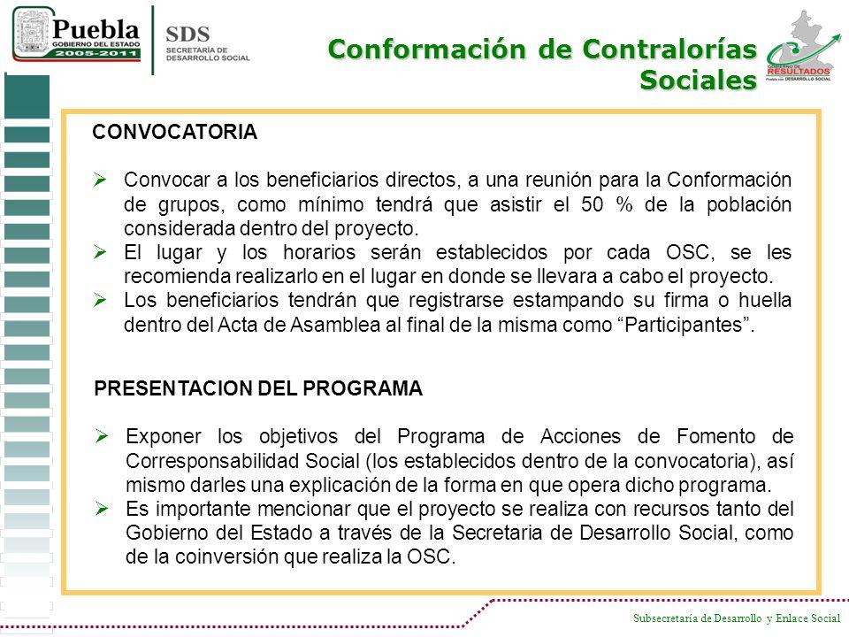 Subsecretaría de Desarrollo y Enlace Social CONVOCATORIA Convocar a los beneficiarios directos, a una reunión para la Conformación de grupos, como mín