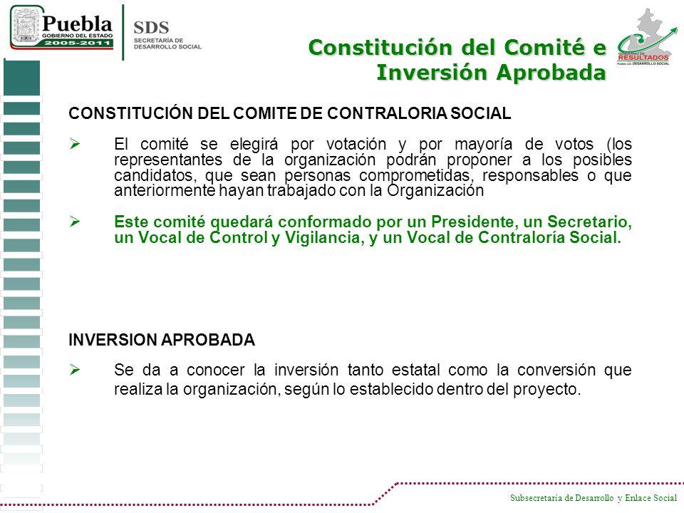 Subsecretaría de Desarrollo y Enlace Social CONSTITUCIÓN DEL COMITE DE CONTRALORIA SOCIAL El comité se elegirá por votación y por mayoría de votos (lo