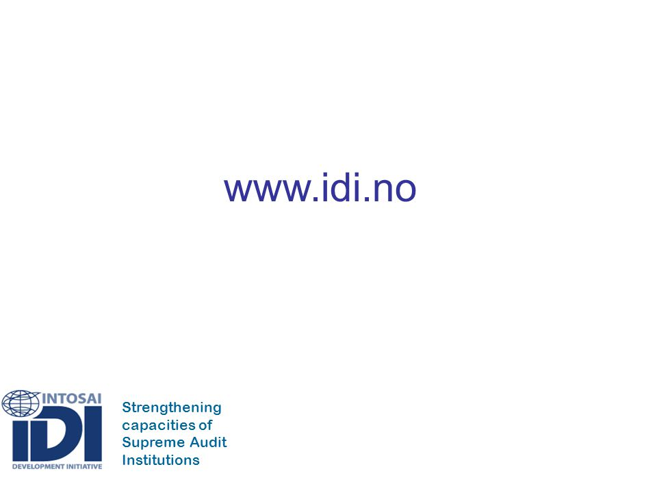 Strengthening capacities of Supreme Audit Institutions www.idi.no