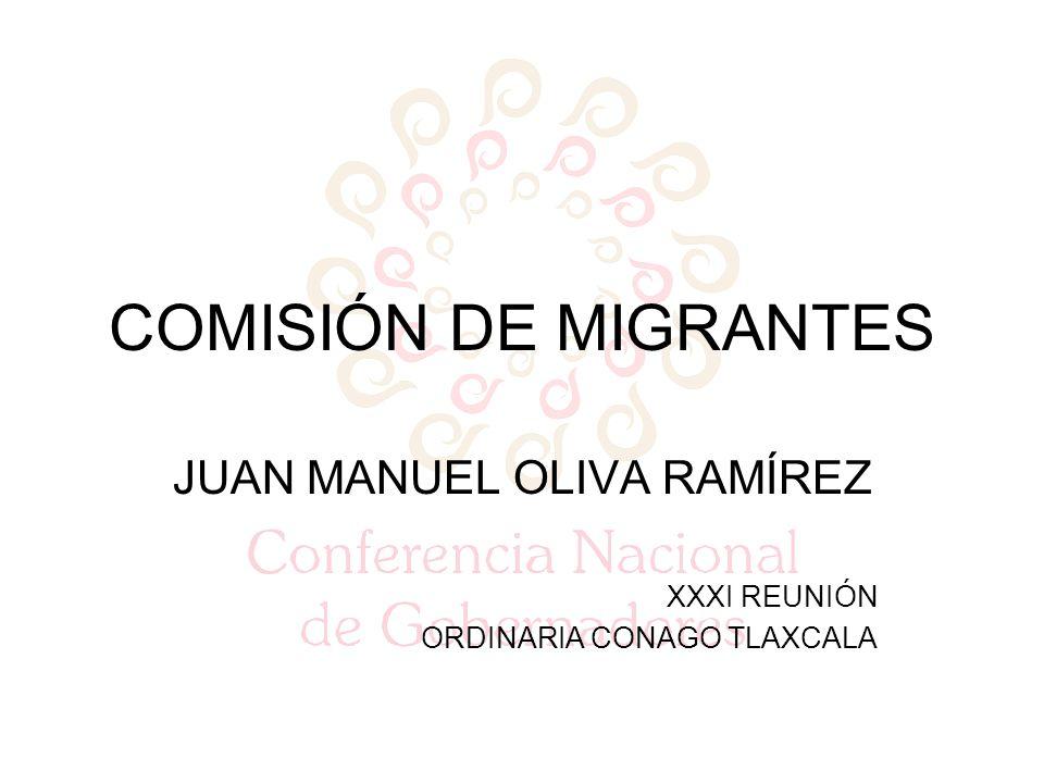 COMISIÓN DE MIGRANTES JUAN MANUEL OLIVA RAMÍREZ XXXI REUNIÓN ORDINARIA CONAGO TLAXCALA