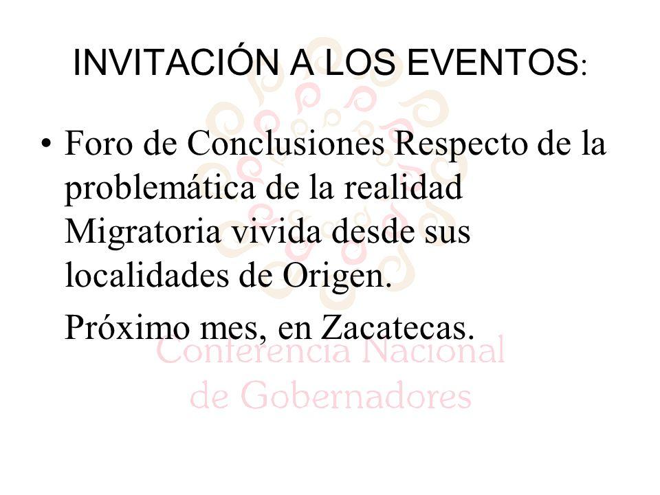 INVITACIÓN A LOS EVENTOS : Foro de Conclusiones Respecto de la problemática de la realidad Migratoria vivida desde sus localidades de Origen.