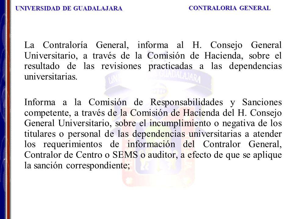 UNIVERSIDAD DE GUADALAJARA CONTRALORIA GENERAL La Contraloría General, informa al H.
