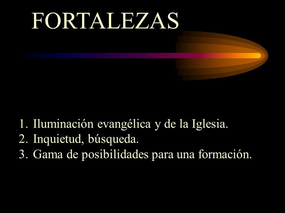 FORTALEZAS 1.Iluminación evangélica y de la Iglesia.