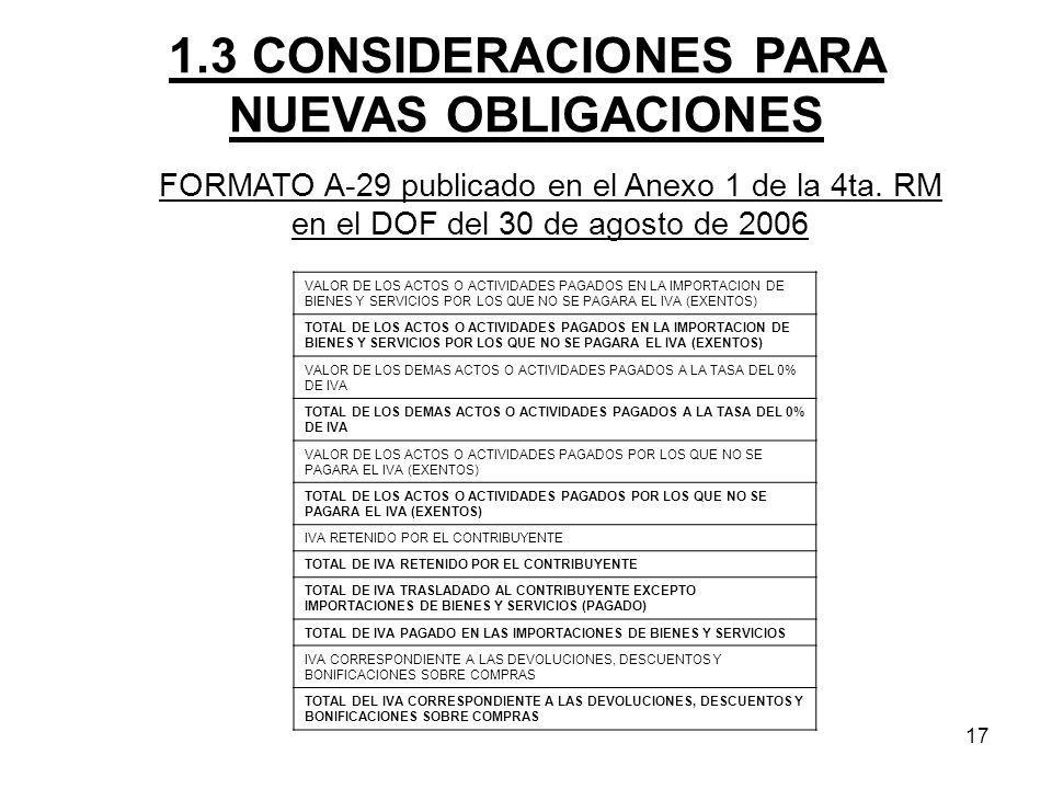 17 FORMATO A-29 publicado en el Anexo 1 de la 4ta. RM en el DOF del 30 de agosto de 2006 1.3 CONSIDERACIONES PARA NUEVAS OBLIGACIONES VALOR DE LOS ACT