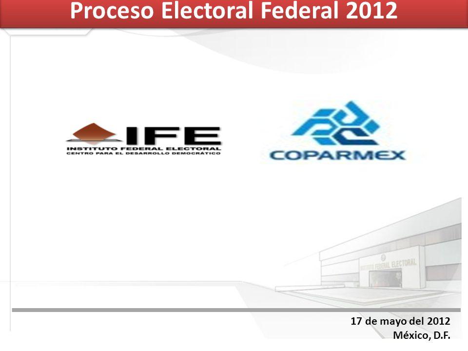 17 de mayo del 2012 México, D.F. Proceso Electoral Federal 2012