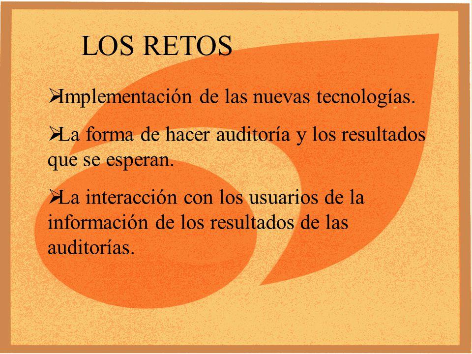 LOS RETOS Implementación de las nuevas tecnologías.