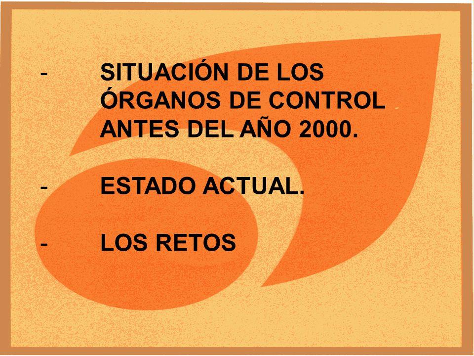 ANTES DEL AÑO 2000 Órganos de Control que trabajaban de acuerdo a las políticas y criterios establecidos por sus Universidades.