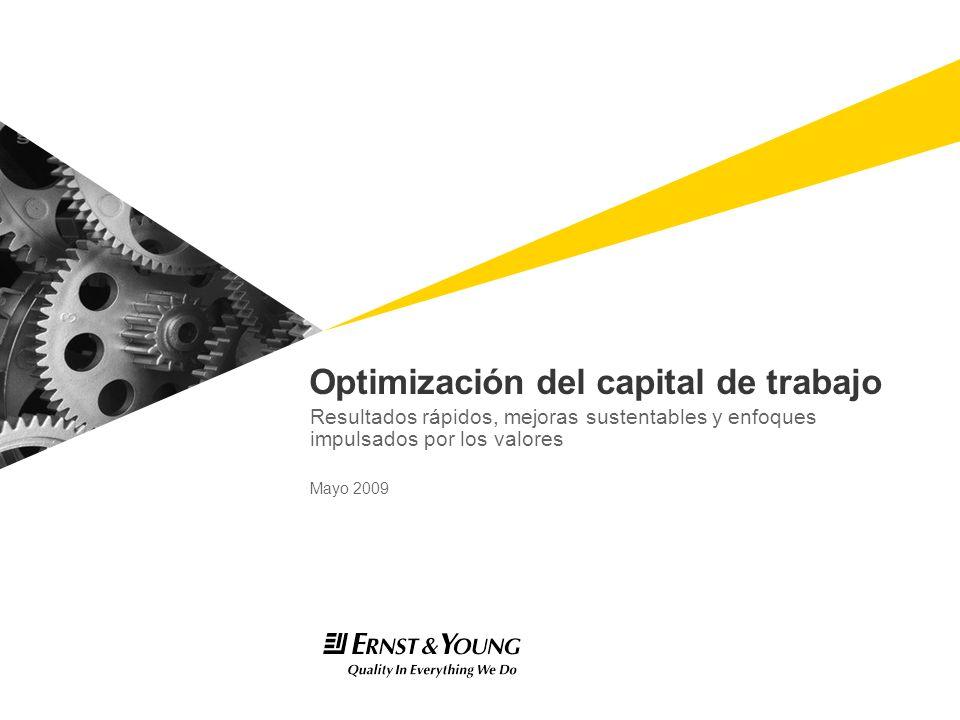 Optimización del capital de trabajo Resultados rápidos, mejoras sustentables y enfoques impulsados por los valores Mayo 2009