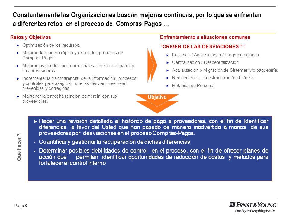 Page 8 Constantemente las Organizaciones buscan mejoras continuas, por lo que se enfrentan a diferentes retos en el proceso de Compras-Pagos … Retos y
