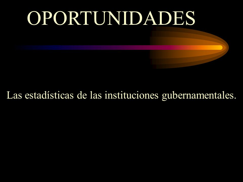 OPORTUNIDADES Las estadísticas de las instituciones gubernamentales.