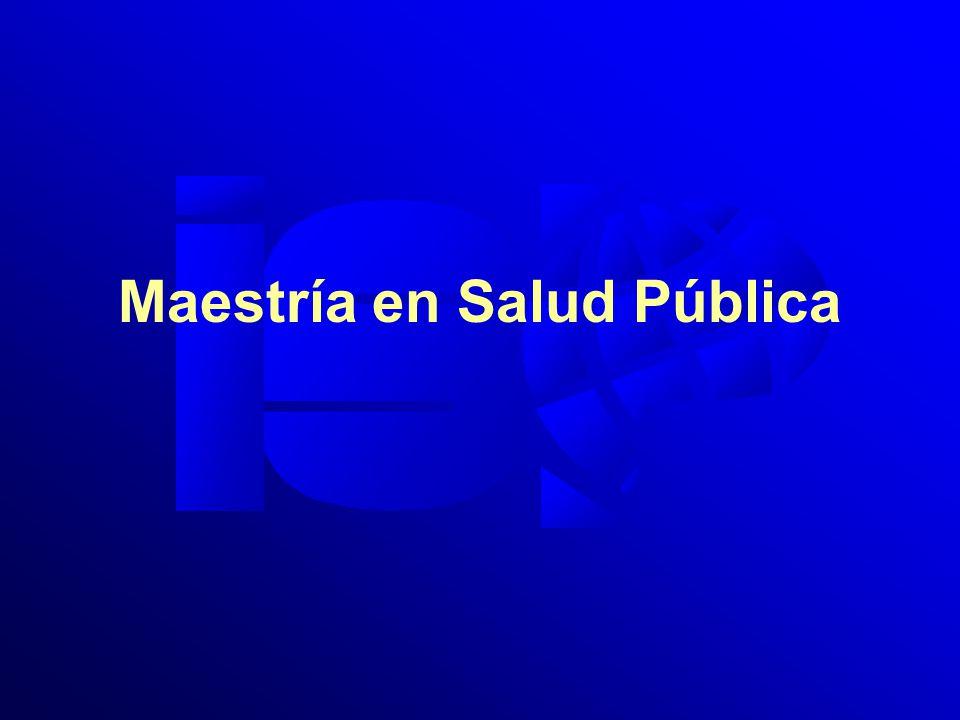 Objetivo General Formar profesionistas a nivel de maestría en el campo de la salud pública