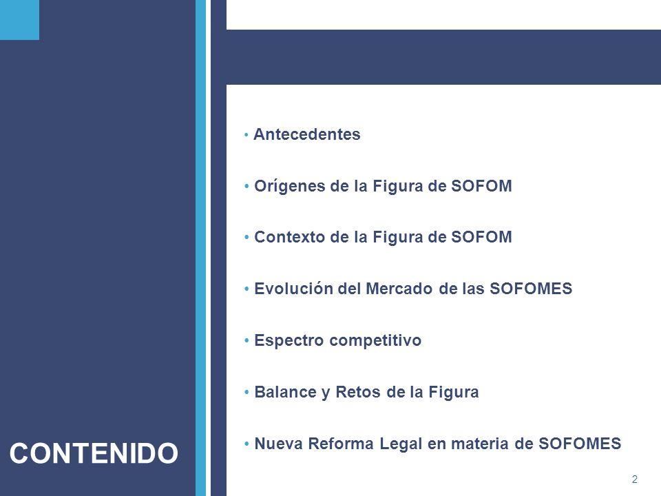 PricewaterhouseCoopers2 CONTENIDO Antecedentes Orígenes de la Figura de SOFOM Contexto de la Figura de SOFOM Evolución del Mercado de las SOFOMES Espe
