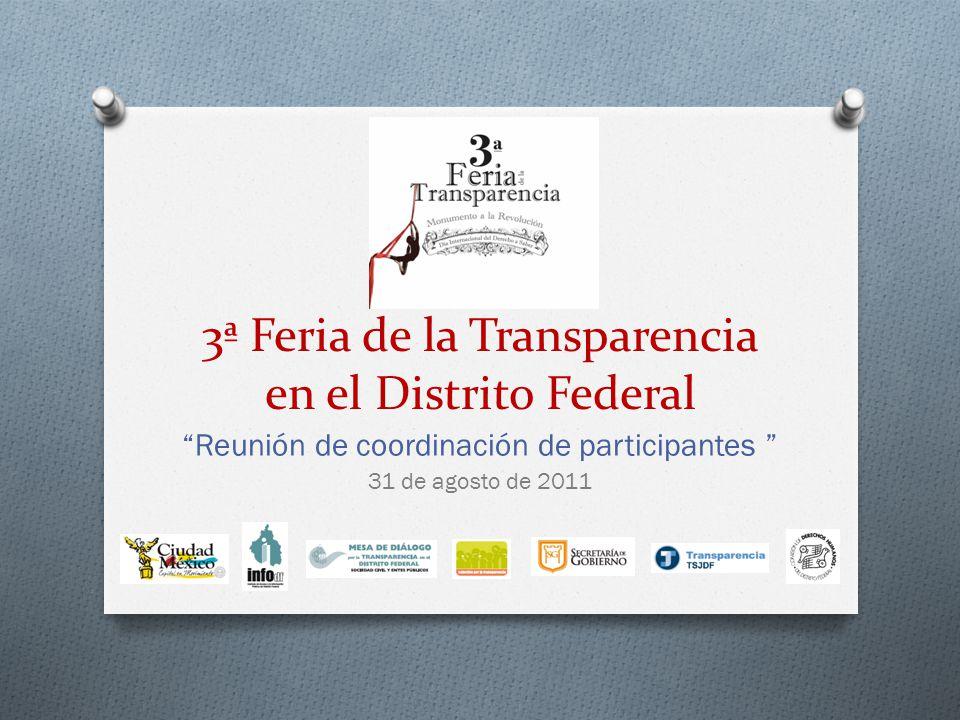 3ª Feria de la Transparencia en el Distrito Federal Reunión de coordinación de participantes 31 de agosto de 2011