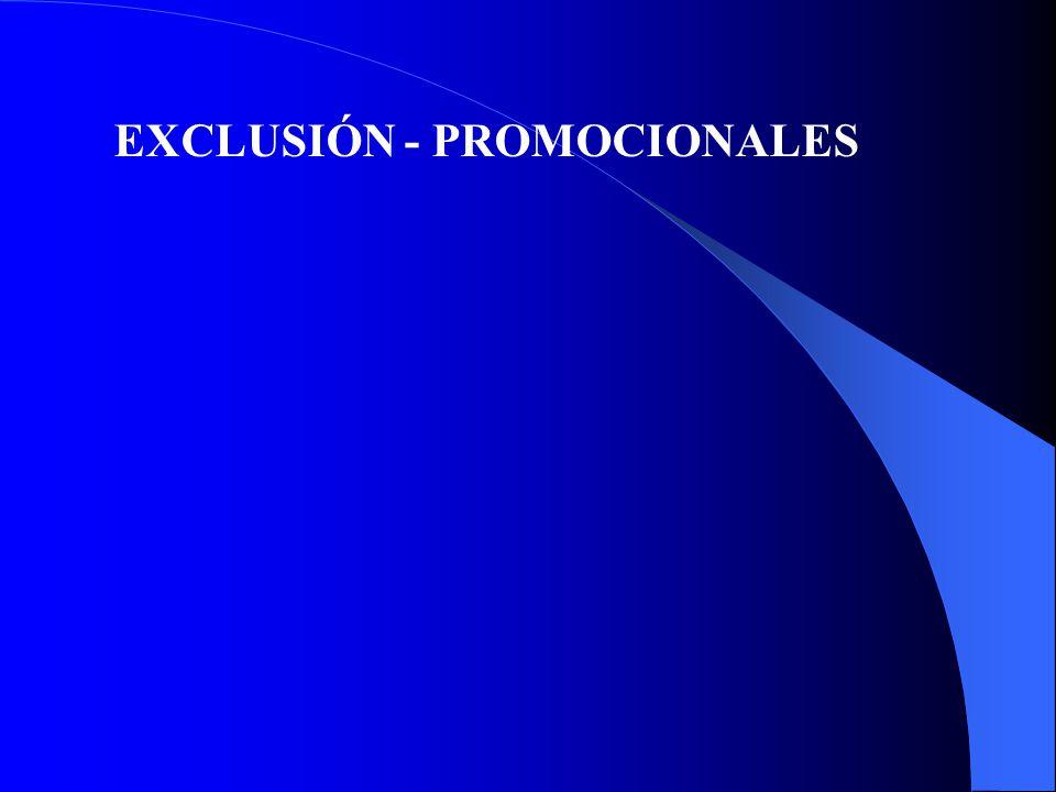 EXCLUSIÓN - PROMOCIONALES