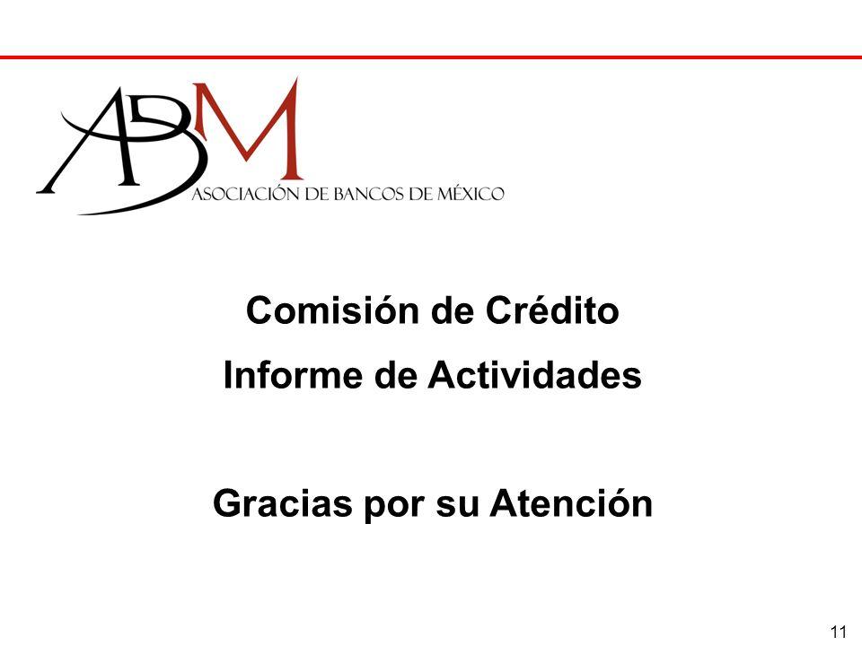 11 Comisión de Crédito Informe de Actividades Gracias por su Atención
