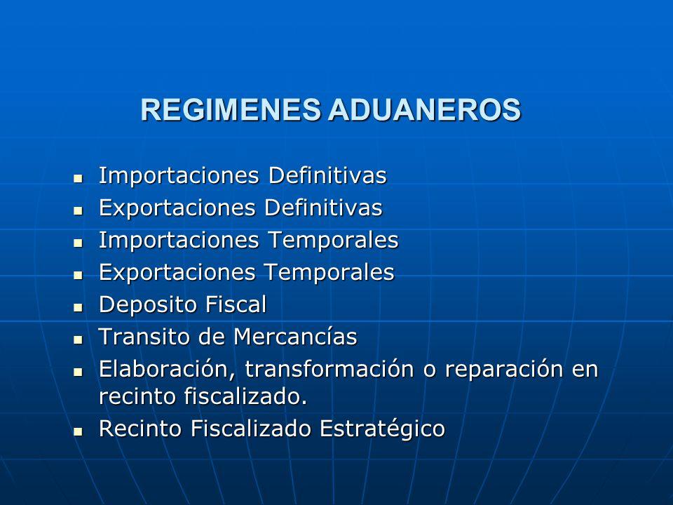 REGIMENES ADUANEROS Importaciones Definitivas Importaciones Definitivas Exportaciones Definitivas Exportaciones Definitivas Importaciones Temporales I