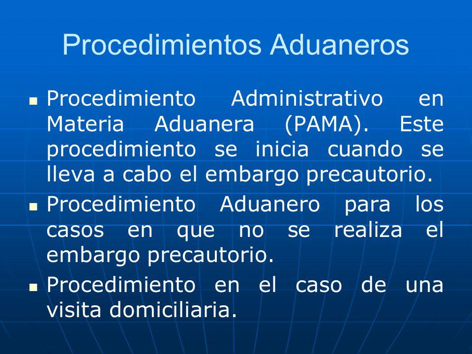 Procedimientos Aduaneros Procedimiento Administrativo en Materia Aduanera (PAMA). Este procedimiento se inicia cuando se lleva a cabo el embargo preca