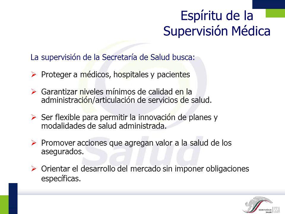 Espíritu de la Supervisión Médica La supervisión de la Secretaría de Salud busca: Proteger a médicos, hospitales y pacientes Garantizar niveles mínimo