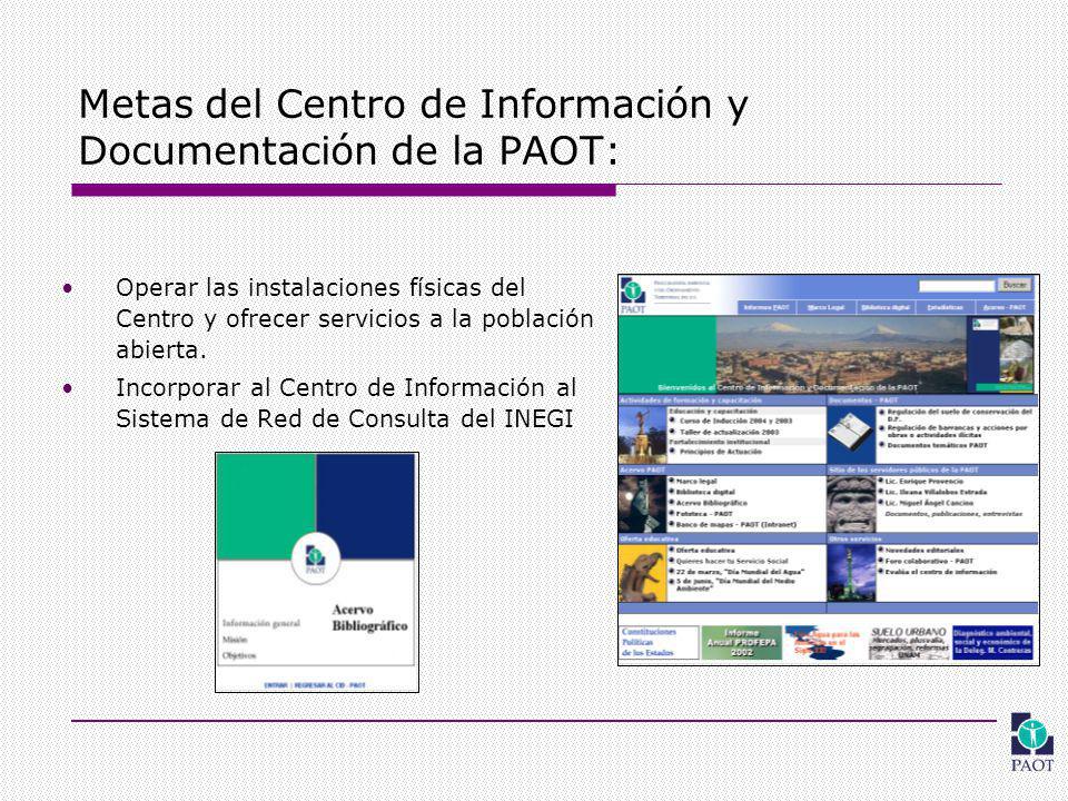 Metas del Centro de Información y Documentación de la PAOT: Operar las instalaciones físicas del Centro y ofrecer servicios a la población abierta.