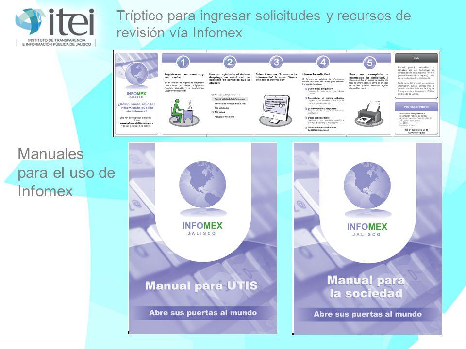 Tríptico para ingresar solicitudes y recursos de revisión vía Infomex Manuales para el uso de Infomex