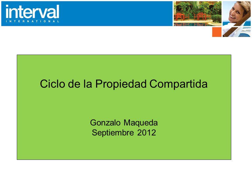 Ciclo de la Propiedad Compartida Gonzalo Maqueda Septiembre 2012