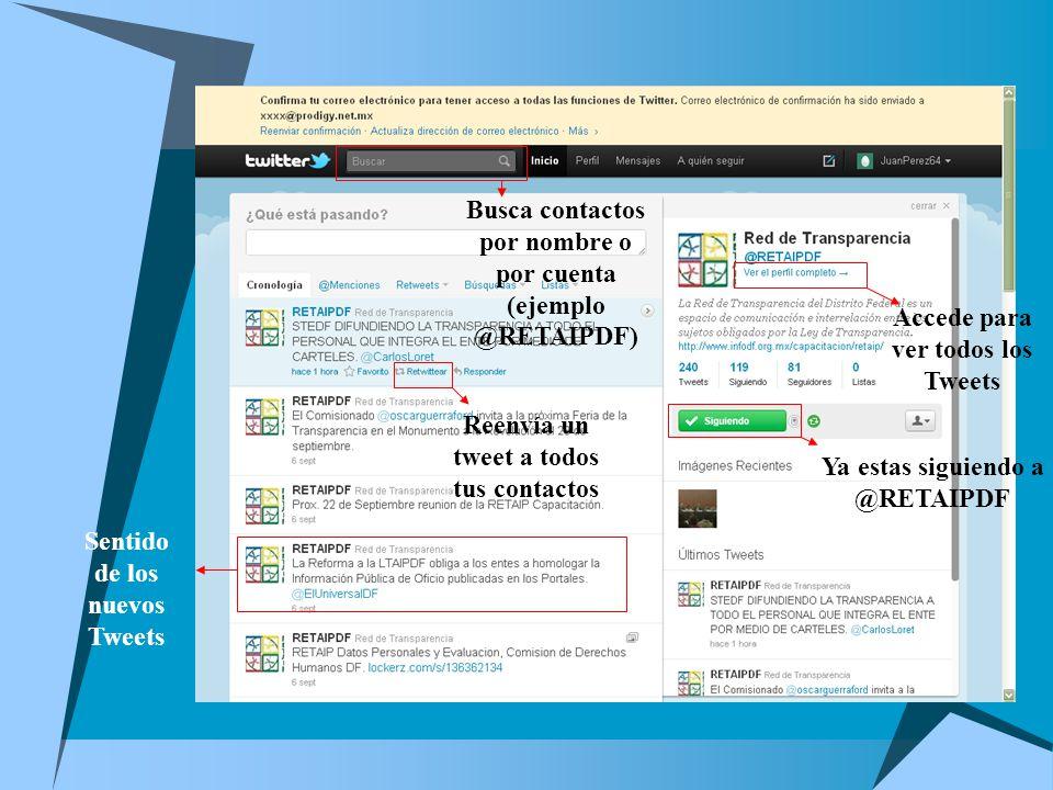 Sentido de los nuevos Tweets Reenvía un tweet a todos tus contactos Ya estas siguiendo a @RETAIPDF Accede para ver todos los Tweets Busca contactos por nombre o por cuenta (ejemplo @RETAIPDF)