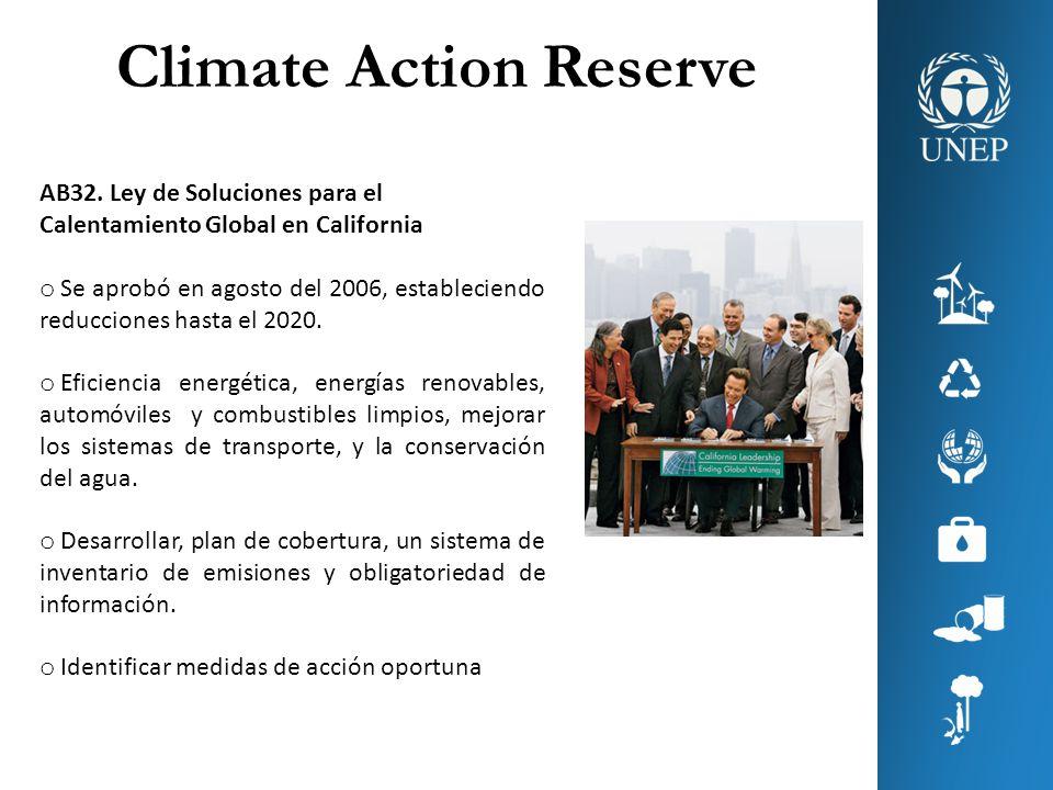 AB32. Ley de Soluciones para el Calentamiento Global en California o Se aprobó en agosto del 2006, estableciendo reducciones hasta el 2020. o Eficienc
