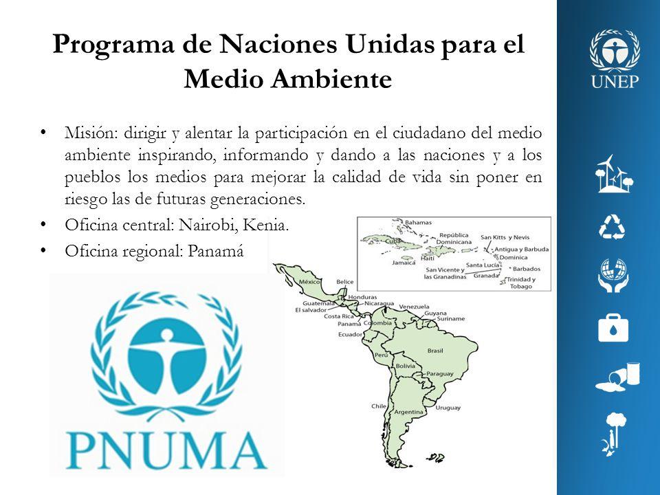 Programa de Naciones Unidas para el Medio Ambiente Misión: dirigir y alentar la participación en el ciudadano del medio ambiente inspirando, informand