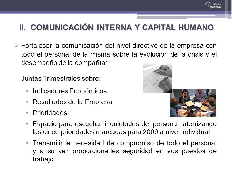 II. COMUNICACIÓN INTERNA Y CAPITAL HUMANO Fortalecer la comunicación del nivel directivo de la empresa con todo el personal de la misma sobre la evolu