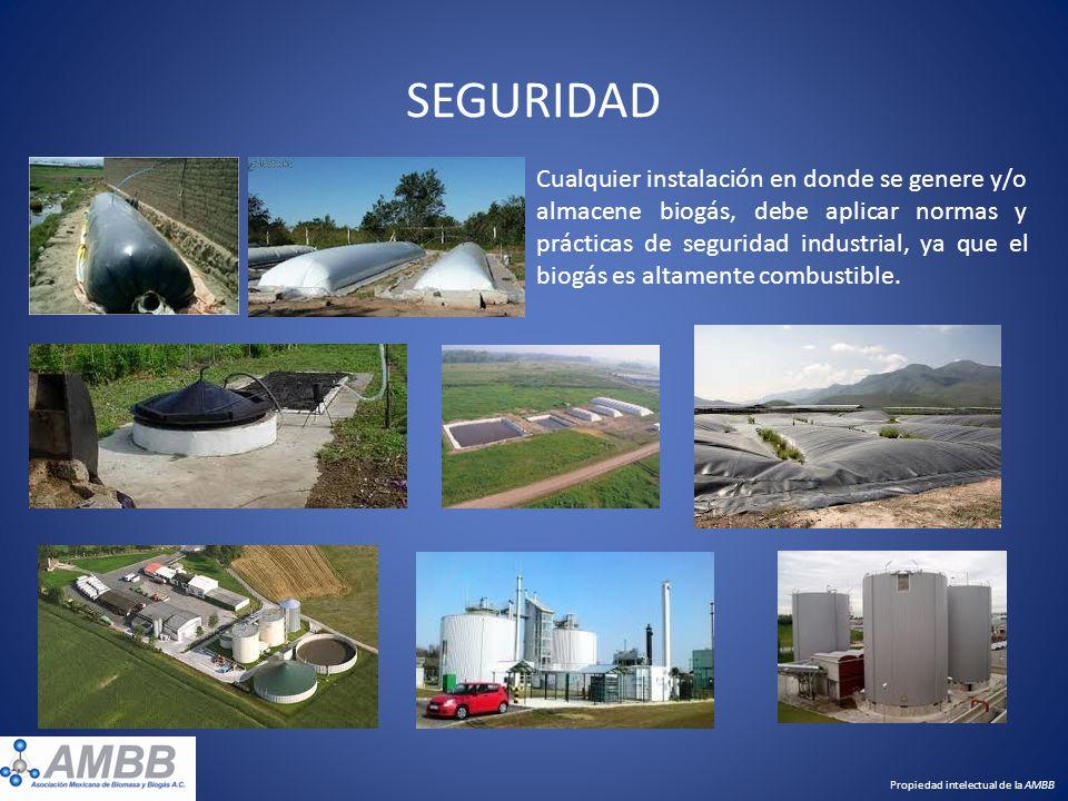 SEGURIDAD Propiedad intelectual de la AMBB Cualquier instalación en donde se genere y/o almacene biogás, debe aplicar normas y prácticas de seguridad