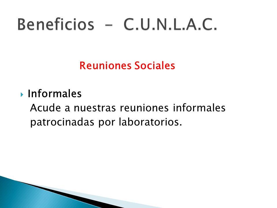 Reuniones Sociales Informales Acude a nuestras reuniones informales patrocinadas por laboratorios.