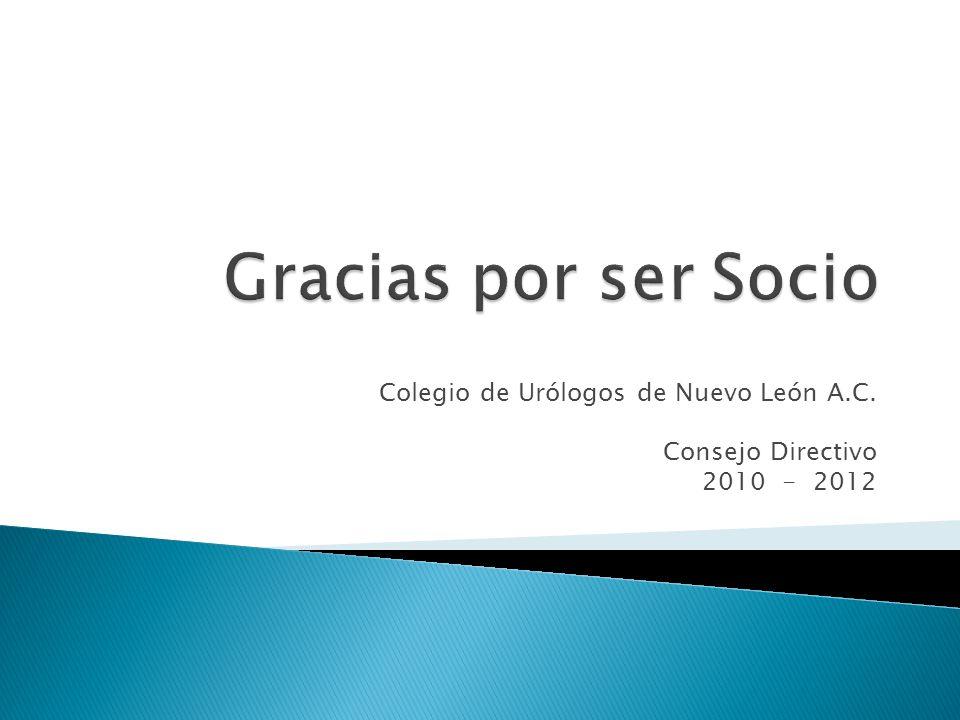 Colegio de Urólogos de Nuevo León A.C. Consejo Directivo 2010 - 2012